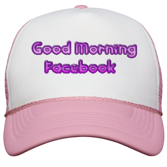 GOOD MORNING FB — hat