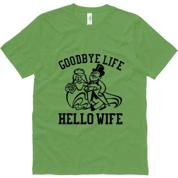 Goodbye Life Hello Wife