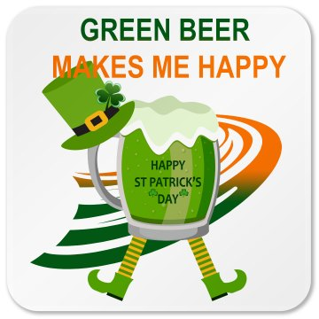 Green beer makes me happy