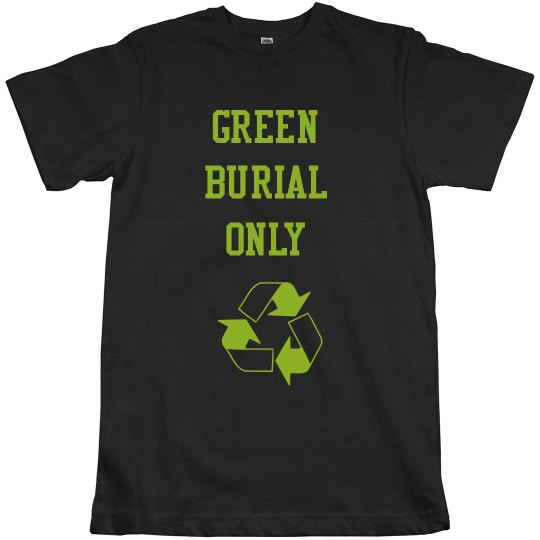 Green Burial T-Shirt