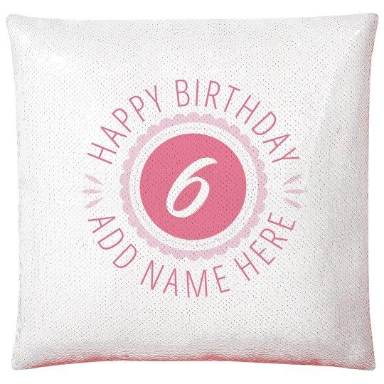 Happy 6th Birthday Gift Custom Text