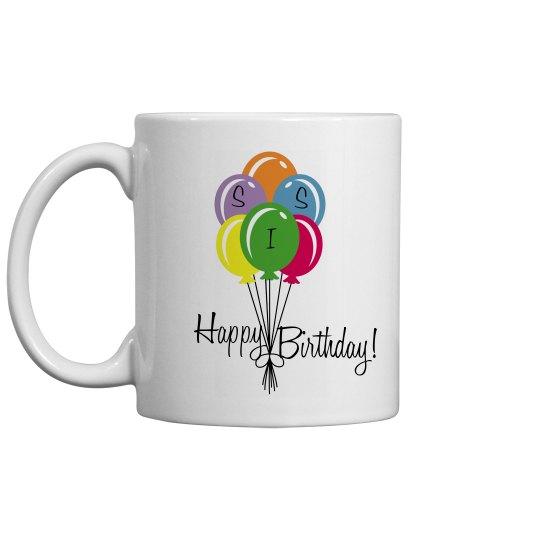 Happy Birthday Sis Coffee Cup/Mug - Colorful Balloons
