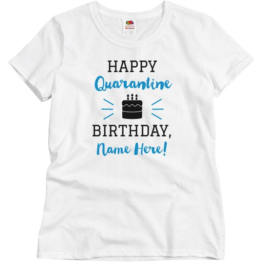Happy Quarantine Birthday Custom Group Tees