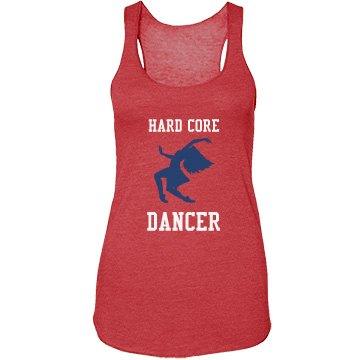Hard core dancer