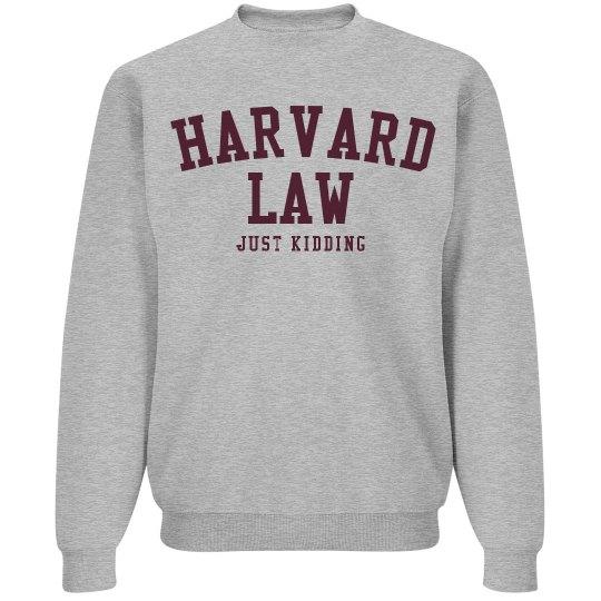 Harvard Law Just Kidding