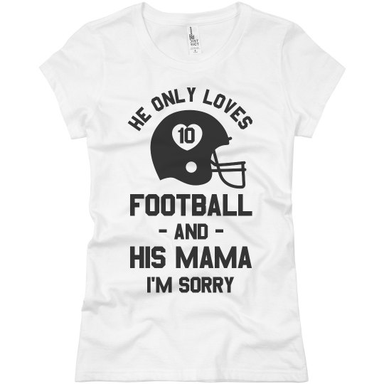 He Love Football And Mama Custom Number