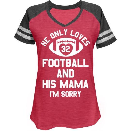 He Loves Football & His Mama Custom