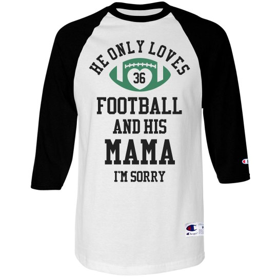 He Only Loves Football & Mama Sorry