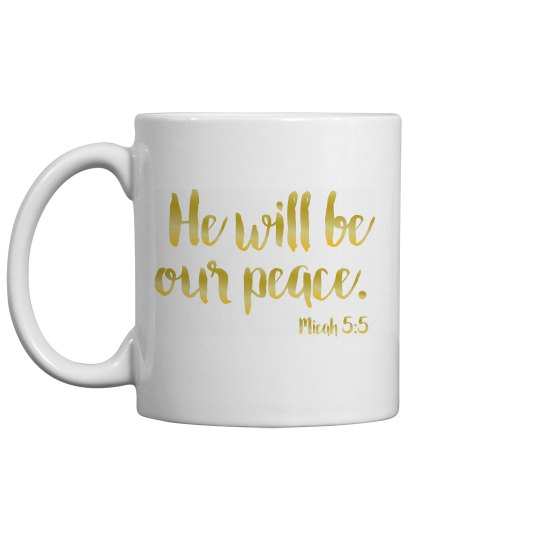 He will be oue peace mug