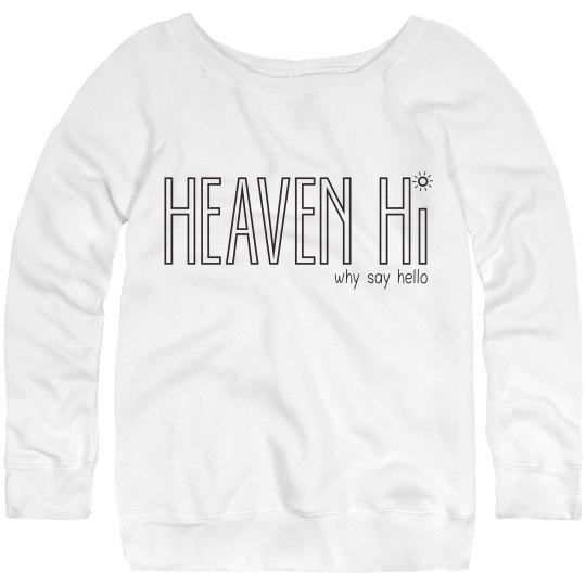 Heaven hi sweatshirt