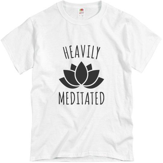 Heavily Meditated w/enlightenyourlives.com on back