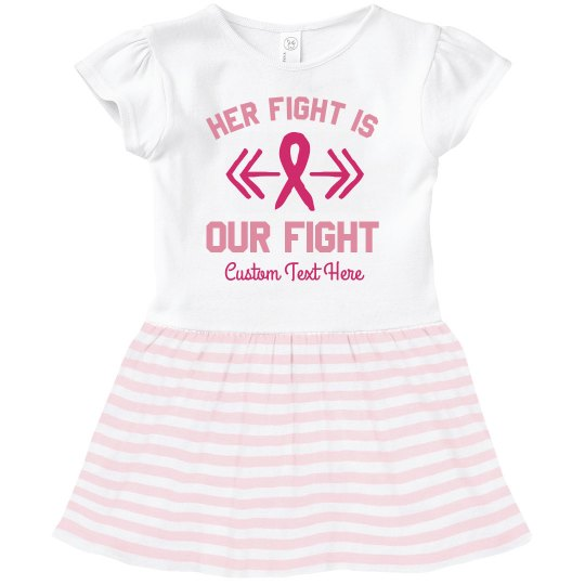 Her Fight is Our Fight Toddler Tee Dress