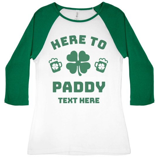Here to Paddy Funny St. Patrick's Drinking Raglan