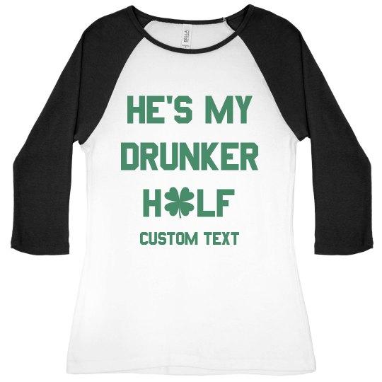 He's My Drunker Half Custom Couple St. Patrick's Raglan