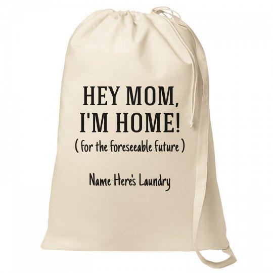 Hey Mom, I'm Home! Quarantine Laundry Bag