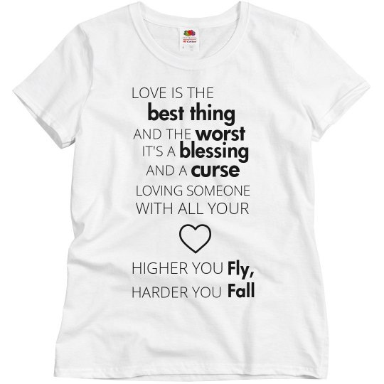 HIGHER YOU FLY, HARDER YOU FALL white T-shirt