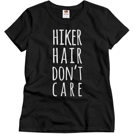 Hiking Hair Don't Care Trendy Camping Shirt