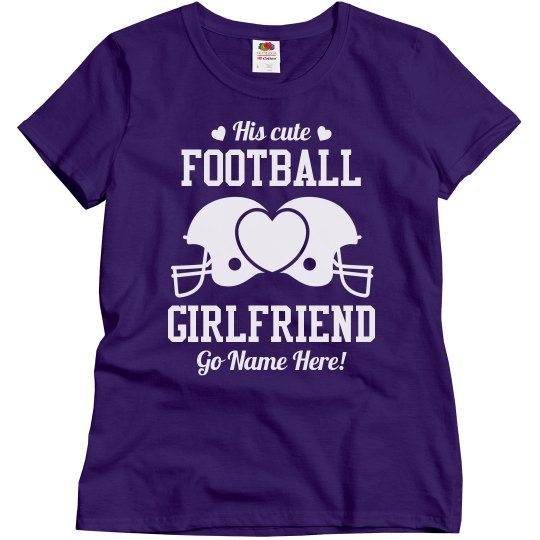 His Cute Custom Football Girlfriend Shirt With Number