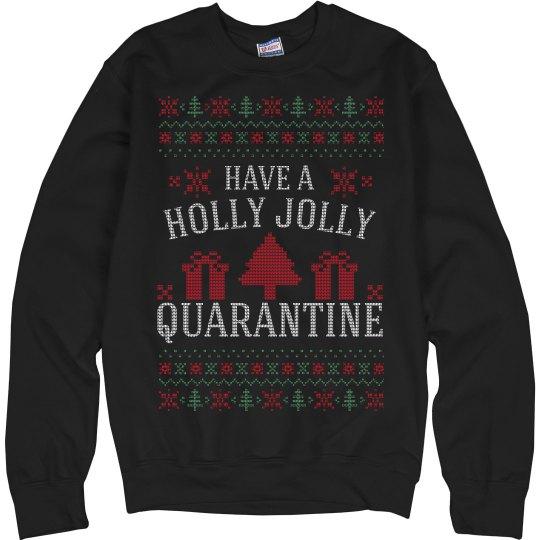 Holly Jolly Quarantine Ugly Sweater