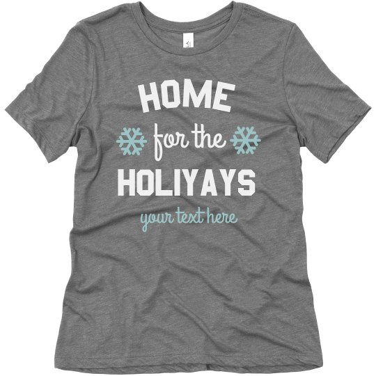 Home for the Holiyays Custom Tee