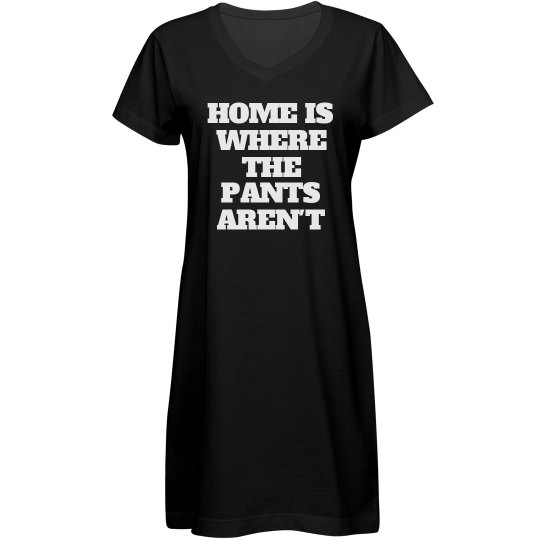 Home Is Where Pants Arent