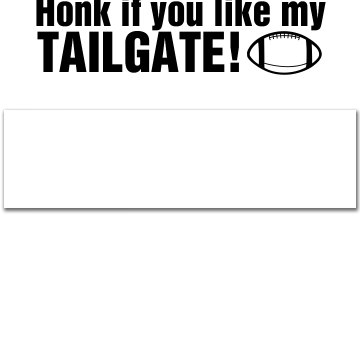 Honk For Tailgating
