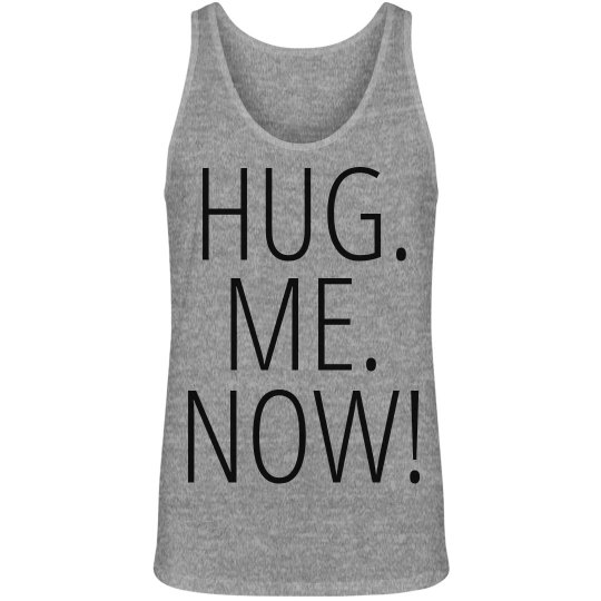 Hug Me Now DO IT!