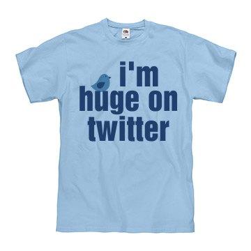 Huge on Twitter Text Tee
