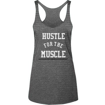 Hustle For the Muscle