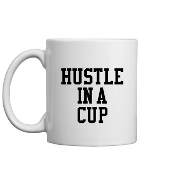 Hustle In A Cup