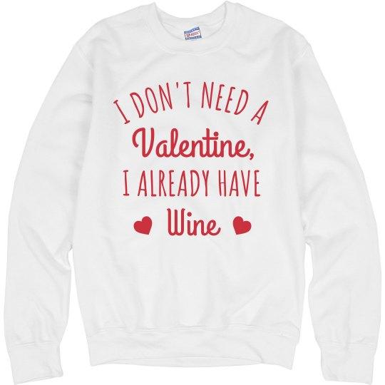 I Already Have Wine as my Valentine Sweatshirt