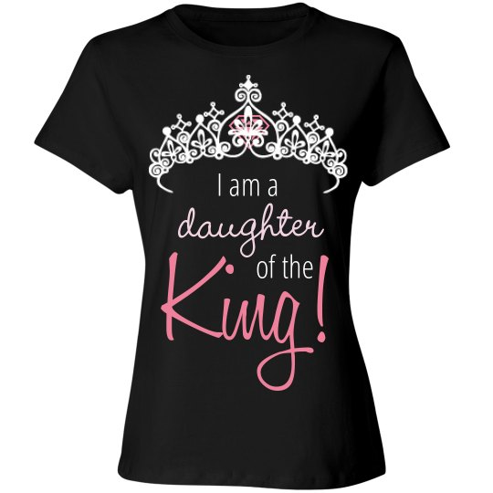 I am a daughter of teh King!