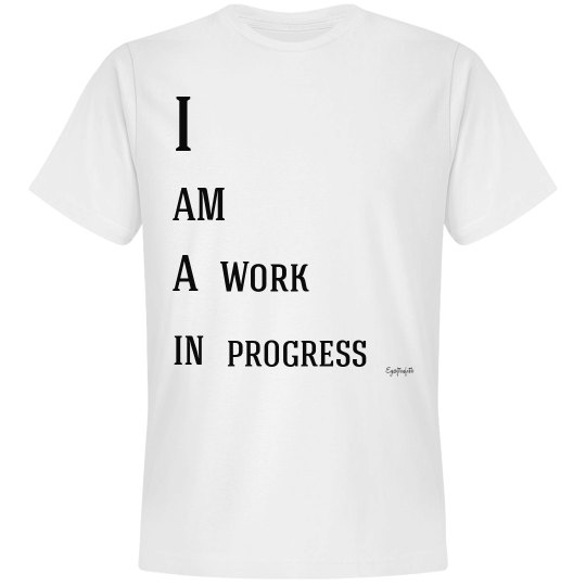 i am a work in progress