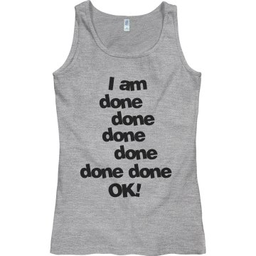 I am done shirt