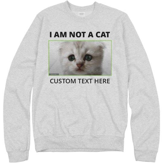 I Am Not A Cat Funny Cat Lawyer Sweatshirt