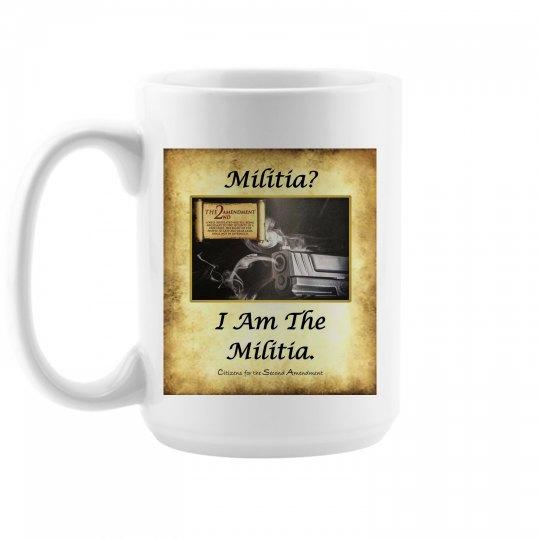 I Am The Militia Coffee Cup
