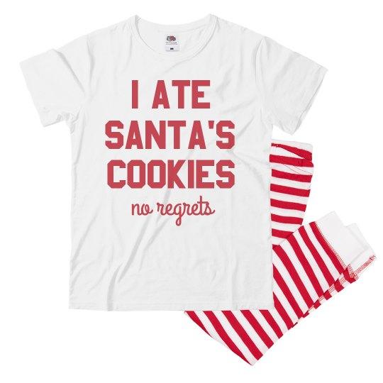 I Ate Santa's Cookies No Regrets Pajamas