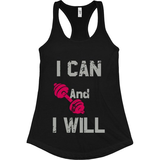 I Can And I Will Tank- Silver Lettering