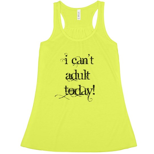 I can't adult today - neon