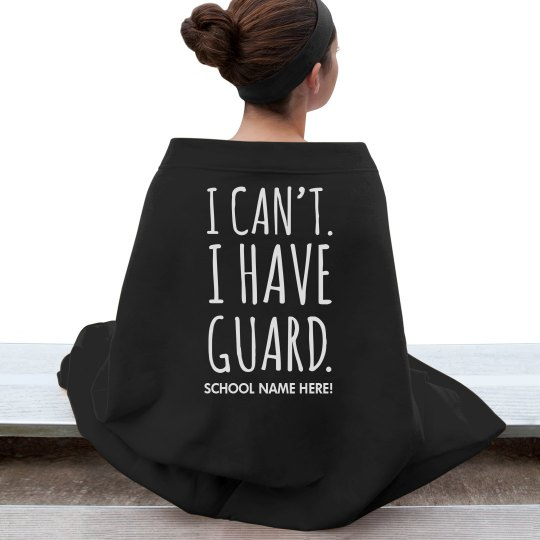 I Can't I Have Color Guard Practice Show Blankets