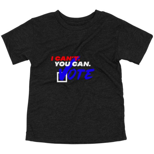 I Can't. You Can. Toddler T-Shirt