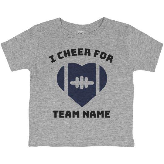 I Cheer For Custom Football Team Toddler Tee