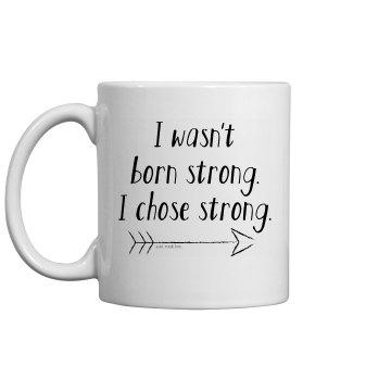 I Chose Strong Mug