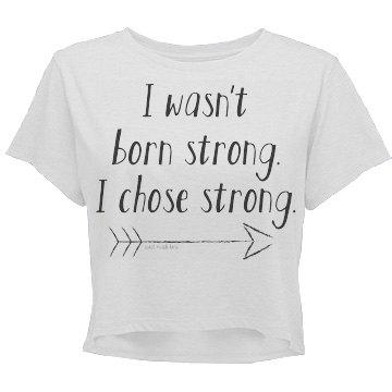 I Chose Strong W Crop