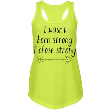 I Chose Strong W Neon Tank