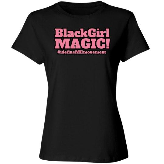 I Define My Black Girl Magic!