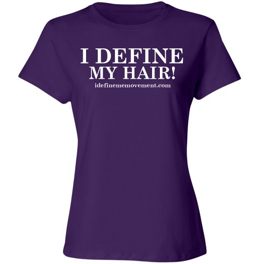 I Define MY Hair!