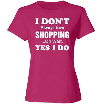 I don't always love shopping