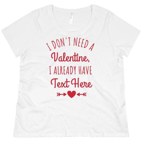 I Don't Need a Valentine Plus Size Sweatshirt