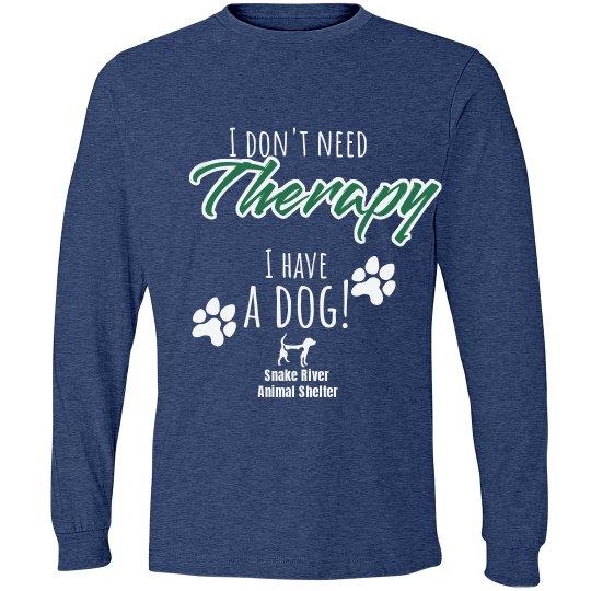 I Don/t Need Therapy, I hav a dog!